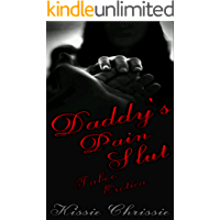 Daddy's Pain Slut: Taboo Dark Erotica