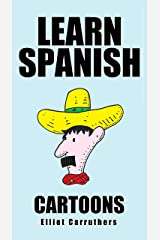 Learn Spanish Cartoons: Phrases for Beginners Kindle Edition