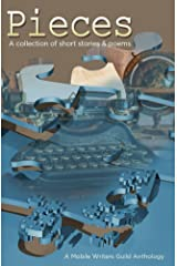 Pieces: A Mobile Writers Guild Anthology Kindle Edition