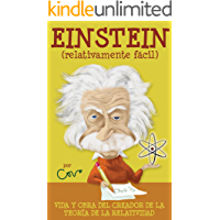 Einstein (relativamente fácil): Vida y obra del creador de la teoría de la relatividad (Serie Biografías nº 1)