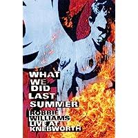 Williams, Robbie - What We Did Last Summer - Live at Knebworth [DVD]