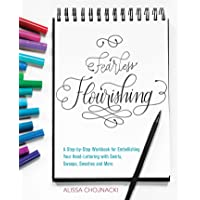 Fearless Flourishing: A Step-by-Step Workbook for Embellishing Your Hand Lettering with Swirls, Swoops, Swashes and More