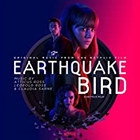 Earthquake Bird (Original Music from the Netflix Film)