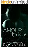 Amour Toxique: Books 1-3 Boxed Set