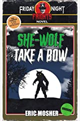 She-Wolf Take a Bow (Friday Night Frights) Paperback