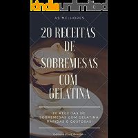 20 RECEITAS DE SOBREMESAS COM GELATINA - RÁPIDAS E DELICIOSAS: As melhores sobremesas de gelatinas!