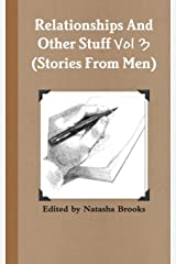 Relationships And Other Stuff Vol 3: True Stories And Poems From Men Paperback
