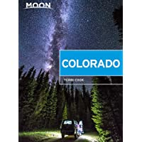Moon Colorado: Scenic Drives, National Parks, Best Hikes (Travel Guide)