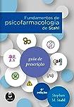 Fundamentos de Psicofarmacologia de Stahl: Guia de Prescrição