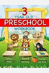 3 Year Old Preschool Workbook: Curriculum for 3 Year Old Preschool and Homeschool Paperback