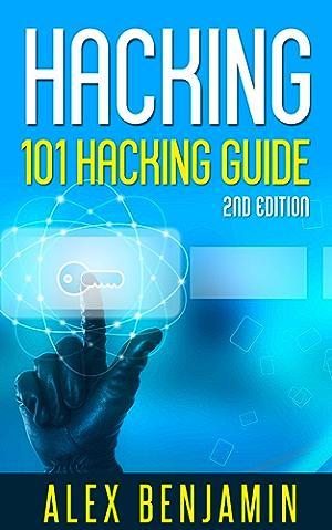 Hacking: 101 Hacking Guide: Computer Hacking; 2nd edition (Tech Geek Book 3)