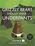 Why Grizzly Bears Should Wear Underpants (Volume 4)