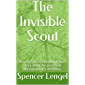 The Invisible Scout: A scout's short emotional short story about his peers and disreguard of a disability.