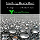 Soothing Heavy Rain. Healing Sounds of Mother Nature. Great for Relaxation, Meditation, Sound Therapy and Sleep.
