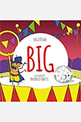 BIG - A Little Story About Respect And Self-Esteem: For Kids ages 3-7 Kindle Edition
