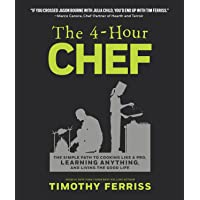 Image for The 4-Hour Chef: The Simple Path to Cooking Like a Pro, Learning Anything, and Living the Good Life