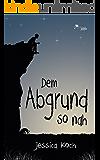 Dem Abgrund so nah (Die Danny-Trilogie 2) (German Edition)
