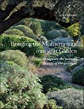 Bringing the Mediterranean Into Your Garden: How to Capture the Natural Beauty of the Mediterranean Garrigue
