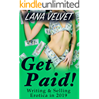 Get Paid!: Writing and Selling Erotica in 2019