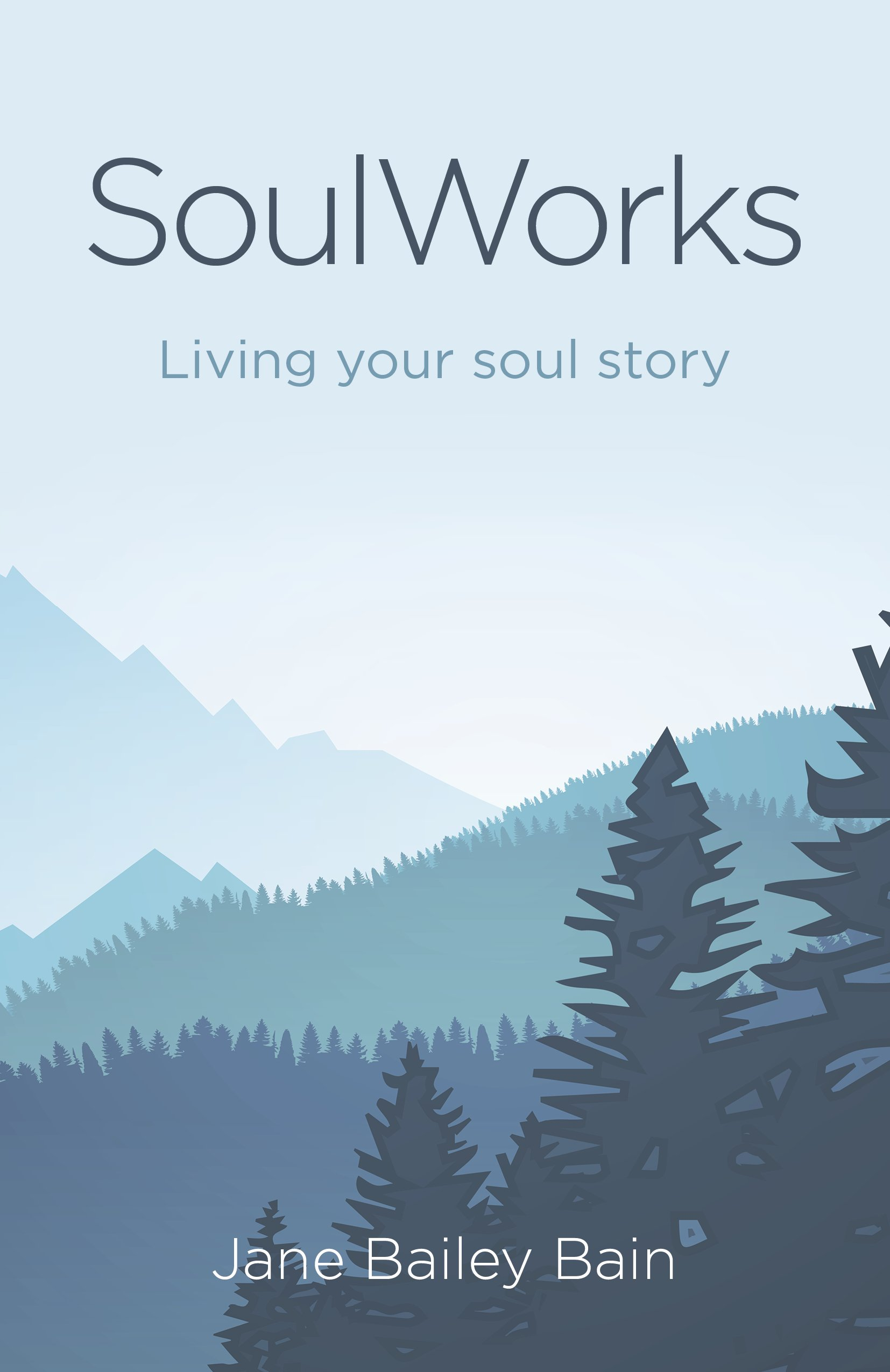Soulworks: Living Your Soul Story: Jane Bailey Bain: 9781785357138 ...