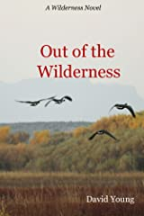 Out of The Wilderness (The Wilderness Series Book 2) Kindle Edition