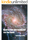 Meditation and Geometry For The Youth (English Edition)
