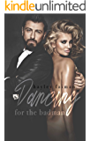 Dancing for the Badman (Russian Bratva Book 3)