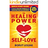 One Moon Present Quick Start Guide: A Radical Healing Formula to Transform Your Life in 28 Days: The Healing Power of Self-Lo