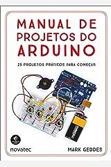 Manual de Projetos do Arduino. 25 Projetos Práticos Para Começar Paperback