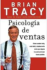 Psicología de ventas: Cómo vender más, más fácil y rápidamente de lo que alguna vez pensaste que fuese posible (Spanish Edition) Paperback