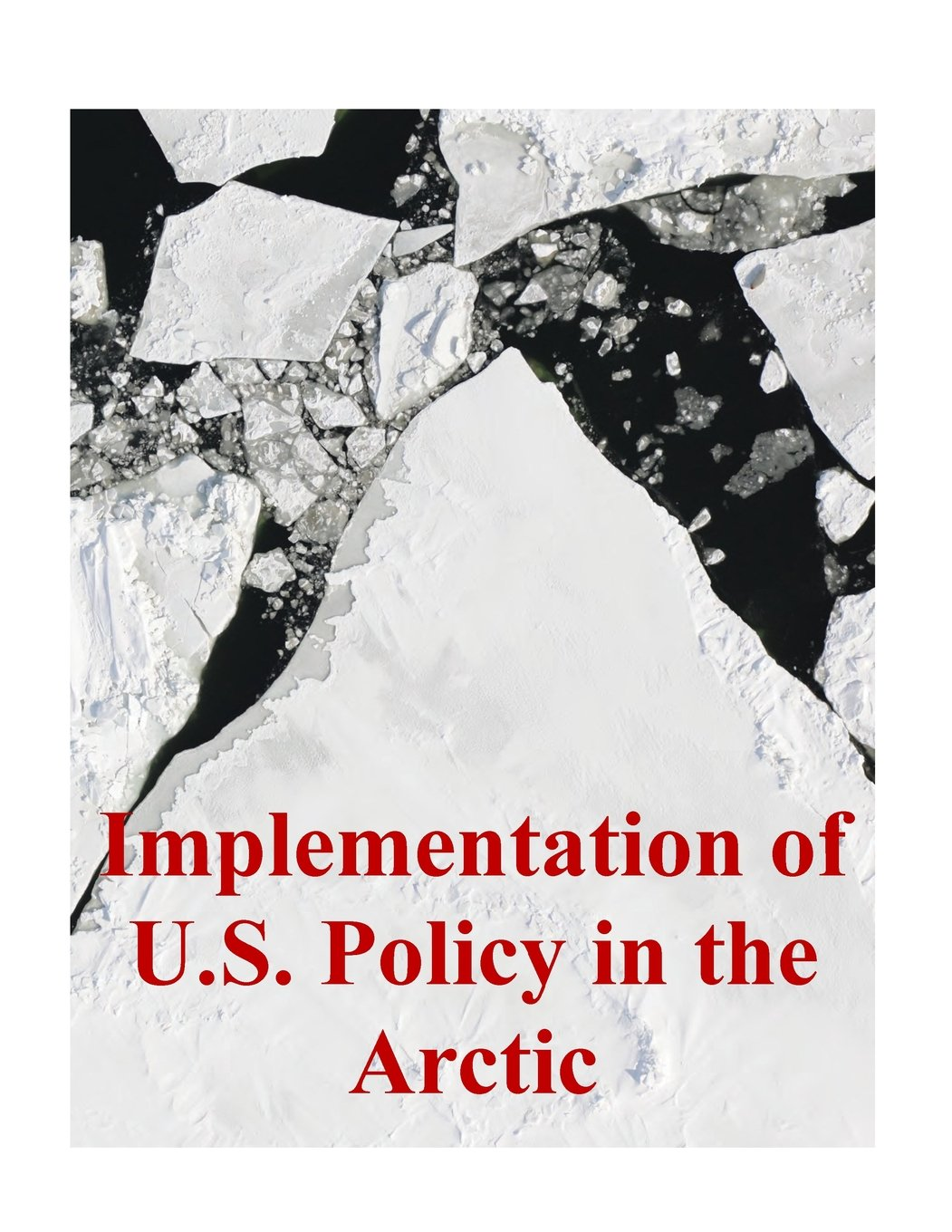 Implementation of U.S. Policy in the Arctic pdf epub