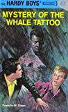 Mystery of the Whale Tattoo (Hardy Boys, No. 47)