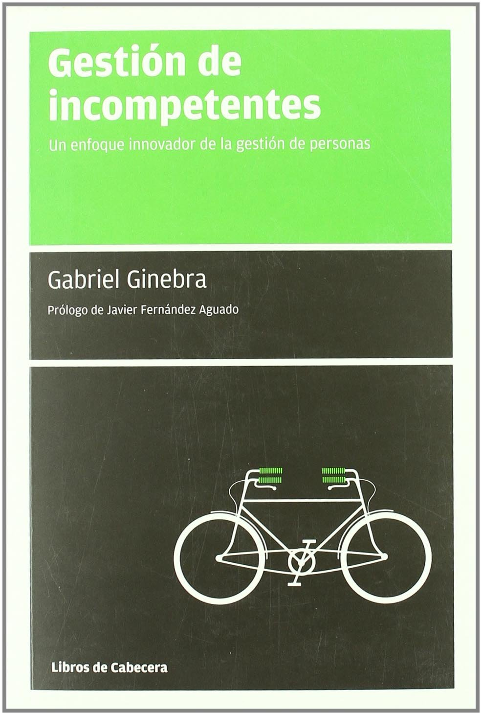 Gestion De Incompetentes 3ヲed (Manuales de gestión): Amazon.es: Ginebra Serrabou, Gabriel, Fernández Aguado, Javier: Libros