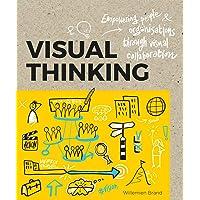 Visual Thinking: Empowering People & Organizations through Visual