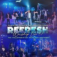 Refresh Worship Live 3.1 - The Fellowship of Sons & Brethren