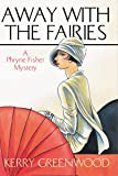 Away With the Fairies LP (Phryne Fisher Mysteries (Paperback))