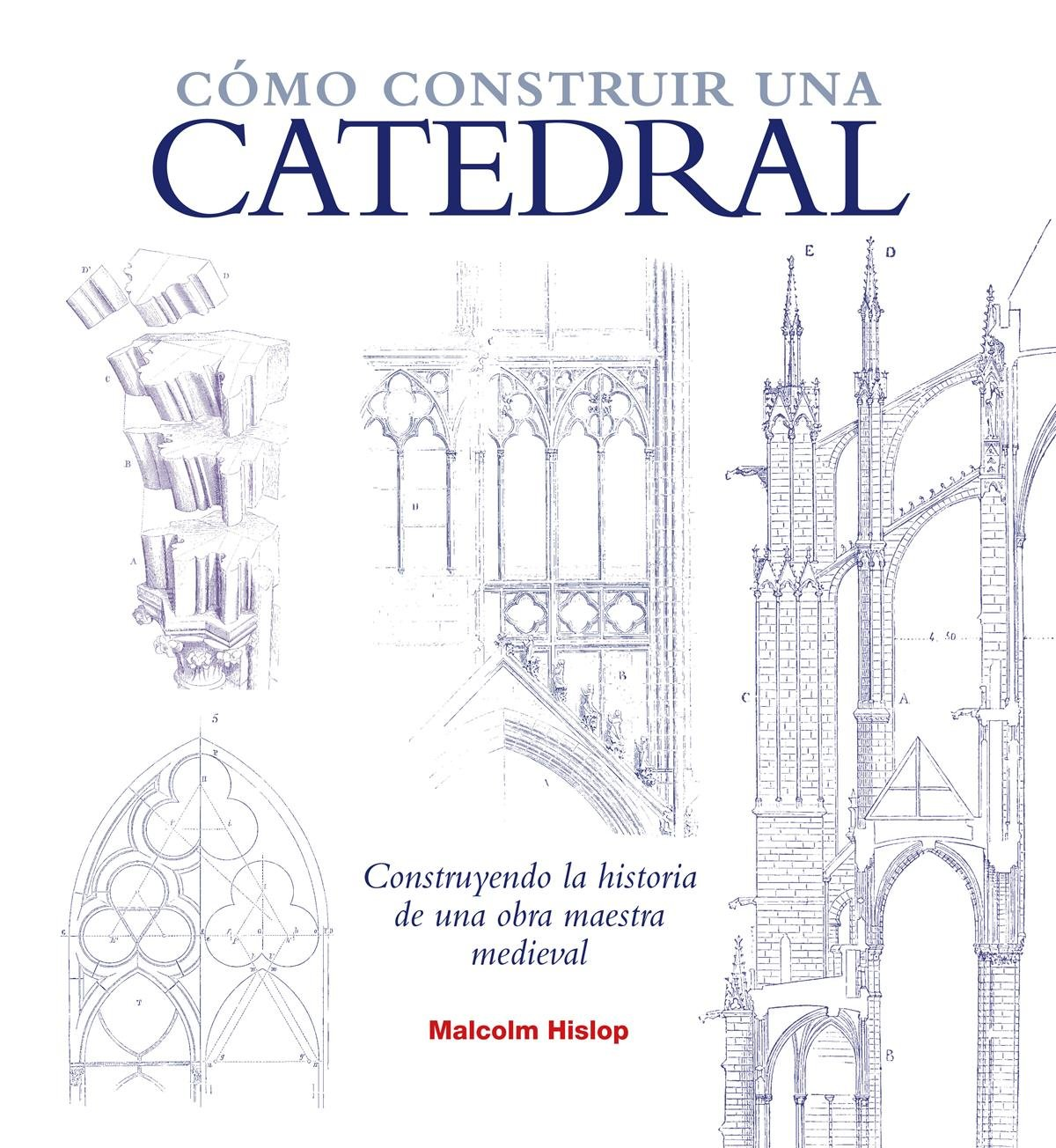 Cómo construir una catedral: MALCOLM HISLOP: 9788446038474: Amazon.com: Books