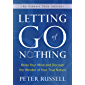 Letting Go of Nothing: Relax Your Mind and Discover the Wonder of Your True Nature (An Eckhart Tolle Edition) (English…
