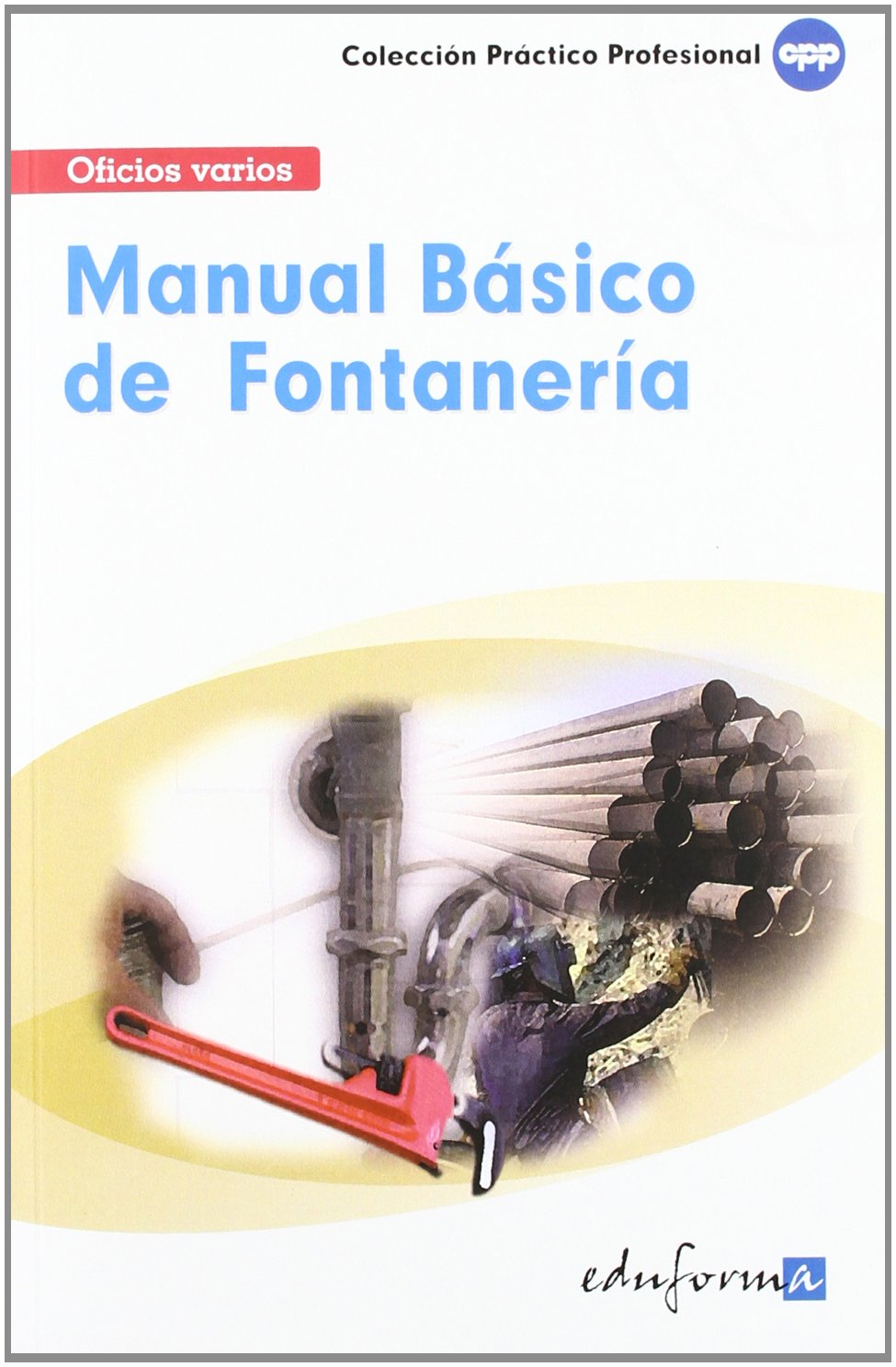 Manual Básico de Fontanería (Spanish Edition): Jose Antonio Vega Alvarez: 9788466556583: Amazon.com: Books