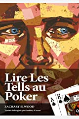 Lire Les Tells Au Poker (French Edition) Kindle Edition