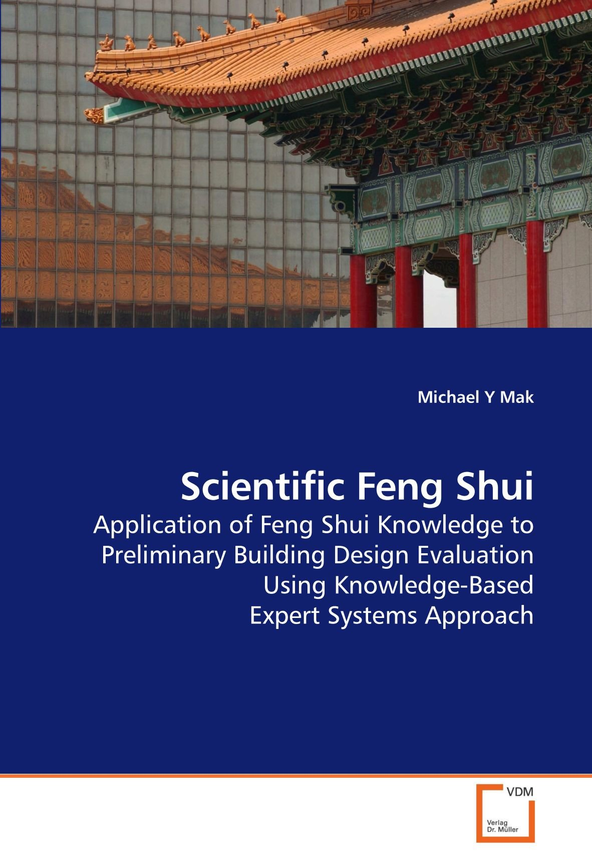 Scientific Feng Shui: Application of Feng Shui Knowledge to Preliminary Building Design Evaluation Using Knowledge-Based Expert Systems Approach