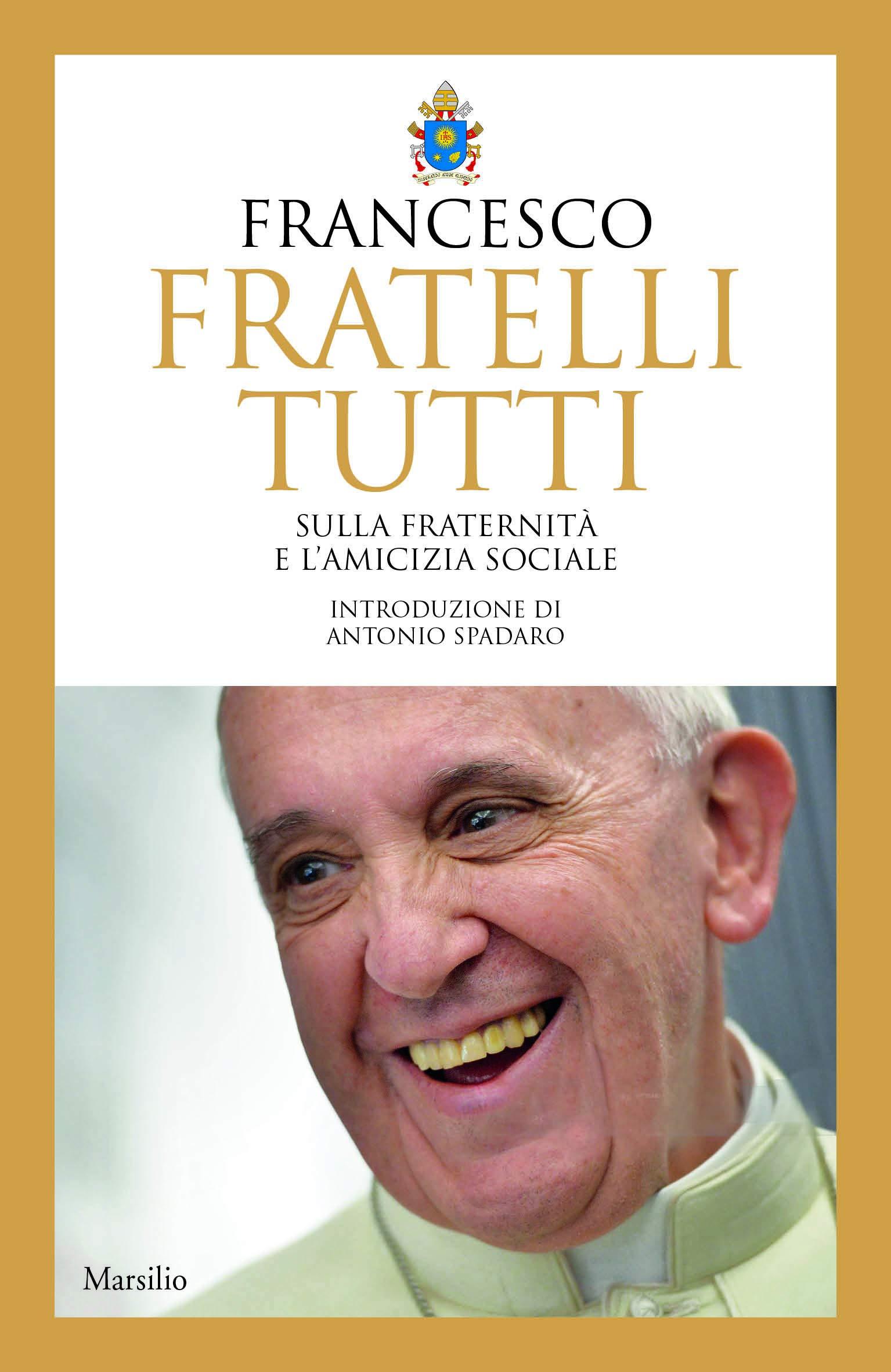 Fratelli tutti. Sulla fraternità e l'amicizia sociale: Amazon.it: Francesco  (Jorge Mario Bergoglio): Libri