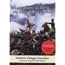 Ni un pedazo de tierra sin una tumba española: SEGUNDA EDICIÓN ...