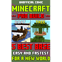 Minecraft: Pro Build - 5 Best Base Easy And Fastest For A New World: Master Ideal & Build