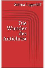 Die Wunder des Antichrist (German Edition) Kindle Edition