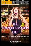 The Transformation Diet: Gender Change, Feminization