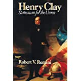 Henry Clay: Statesman for the Union