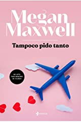 Tampoco pido tanto (Spanish Edition) Kindle Edition