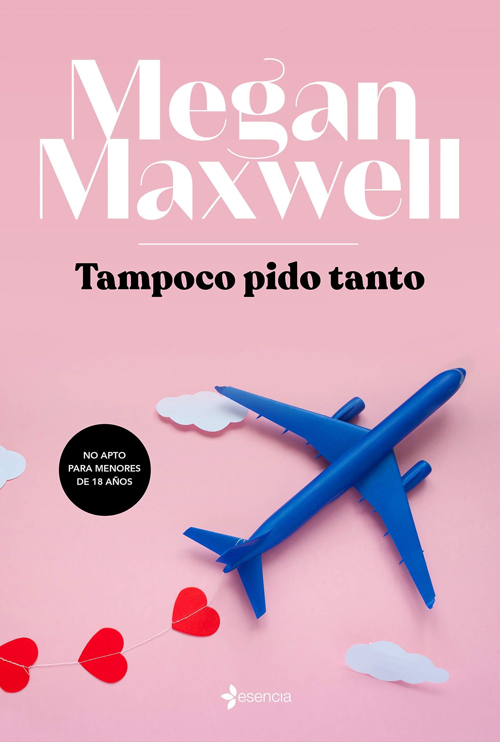 Tampoco pido tanto (Erótica): Amazon.es: Maxwell, Megan: Libros