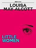 Little Women (Pilgrim Classics Annotated) (English Edition)